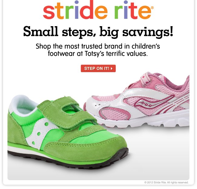 Stride Rite - Small steps, big savings! Shop the most trusted brand in children's footwear at Totsy's terrific values.
