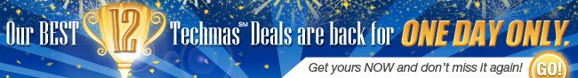 Our BEST 12 Techmas Deals are back for one day only. Get yours NOW and don't miss it again! Go!