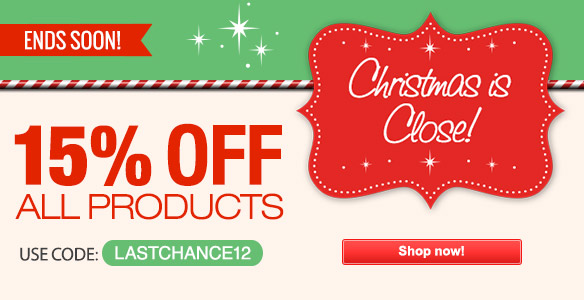 Ends Soon! 15% Off All Orders.  Christmas is Close! Use Code: LASTCHANCE12. Shop Now!