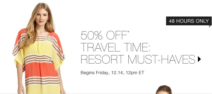 50% Off* Resort Must-Haves…Shop Now