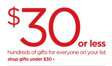 $30 or less | hundreds of gifts for everyone on your list | shop gifts under $30›