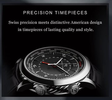 Precision Timepieces. Swiss precision meets distinctive American design in timepieces of lasting quality and style