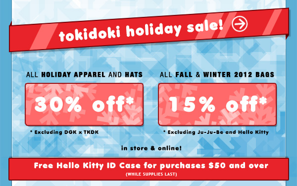 tokidoki Holiday Sale! Fall and Winter Apparel and Hats up to 30% off, Fall and Winter Bags up to 15% off!