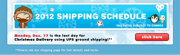 Click here for our extended Holiday Return Policy and Holiday Shipping Dates