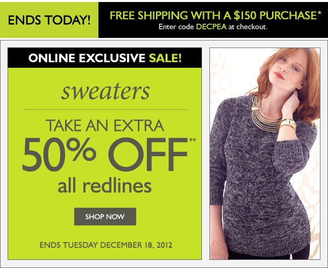 FREE SHIPPING ENDS TODAY - Online Only: Sweaters Take an Extra 50% Off