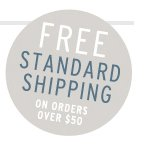 FREE STANDARD SHIPPING ON ALL ORDERS OVER $50