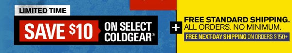 SAVE $10 ON SELECT COLDGEAR®. FREE STANDARD SHIPPING.