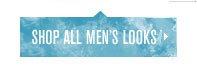 SHOP ALL MENS LOOKS.