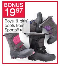 BONUS $19.97 boys' and girls' boots from Sporto®