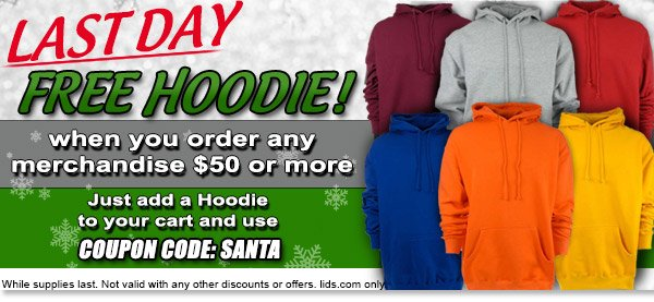 Last Day! Free Hoodie When you order any merchandise $50 or more.