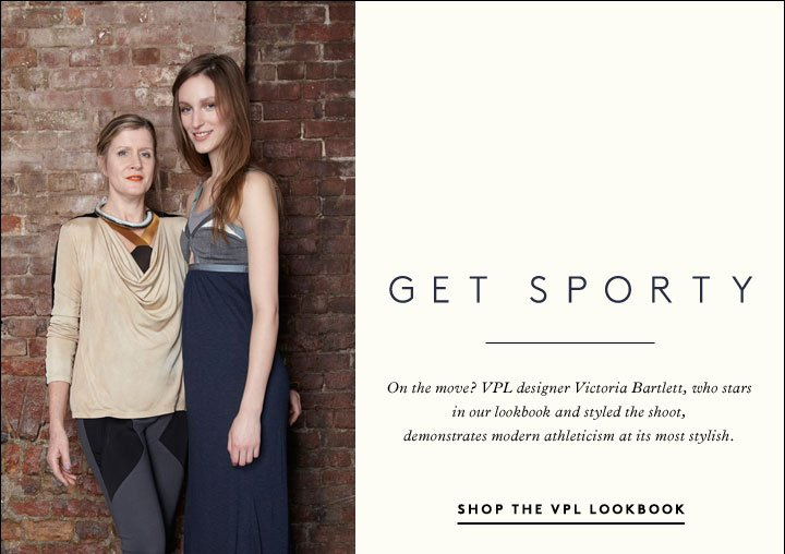 Shop the VPL lookbook, styled by (and starring!) designer Victoria Bartlett.