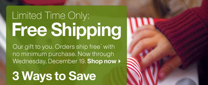 Limited Time Only: Free Shipping