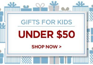 Gifts for Kids Under $50