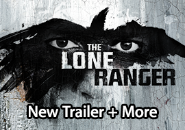 The Lone Ranger - New Trailer + More