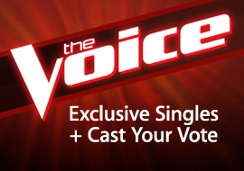 The Voice - Exclusive Singles + Cast Your Vote