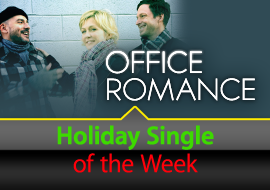 Holiday Single of the Week: Office Romance