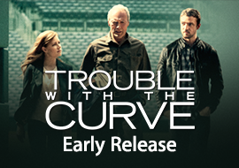 Trouble With the Curve - Early Release