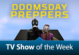 TV Show of the Week: Doomsday Preppers