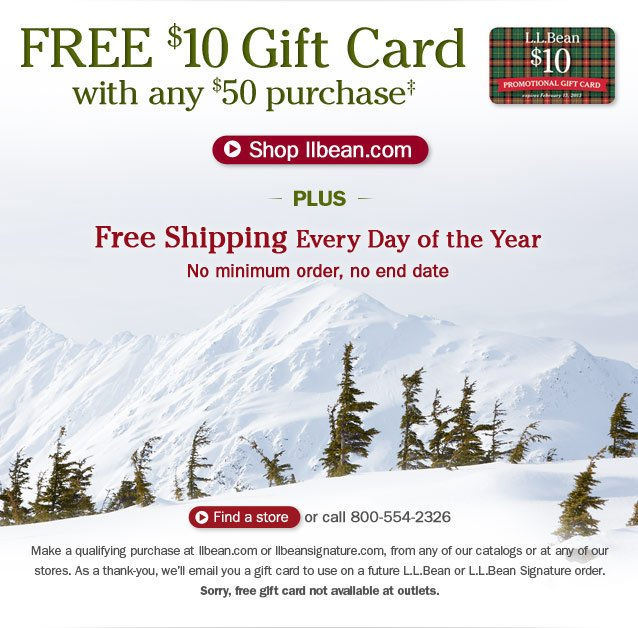 Hurry, offer ends December 24. FREE $10 Gift Card with any $50 purchase. Details below. Plus, FREE Shipping Every Day of the Year. No minimum order, no end date. Find a store or call 800-554-2326.