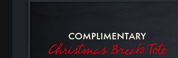Complimentary Christmas Break Tote