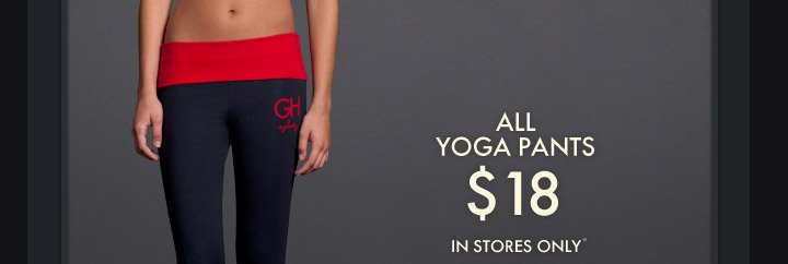 All Yoga Pants $18 - IN STORE  ONLY*