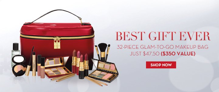BEST GIFT EVER. 32-PIECE GLAM-TO-GO MAKEUP BAG JUST $47.50 ($350 VALUE). SHOP NOW.