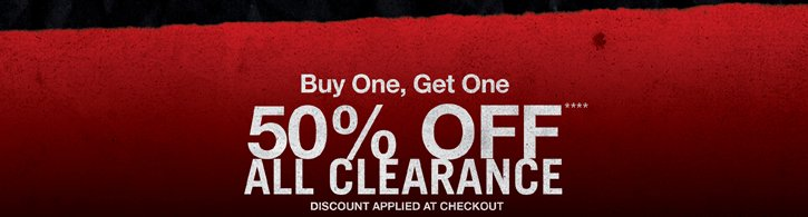 BUY ONE, GET ONE 50% OFF ALL CLEARANCE