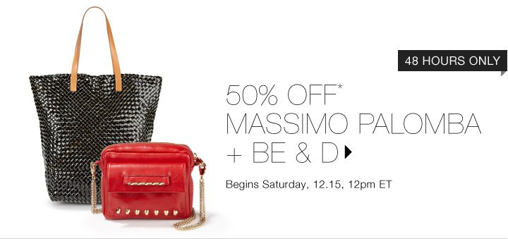 50% Off* MASSIMO PALOMBA + BE & D  …Shop Now