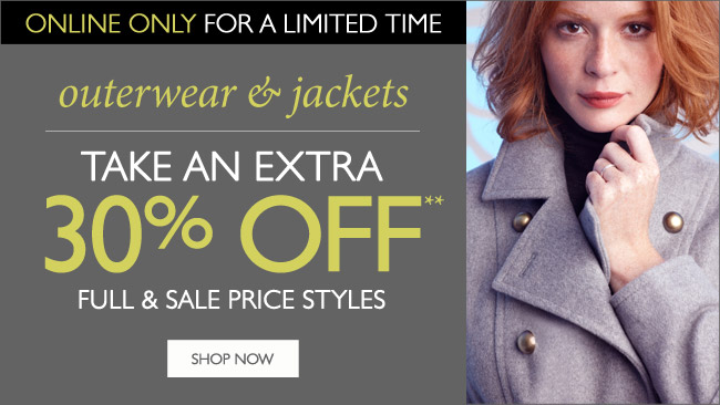Online Only: Outerwear & Jackets - Take an Extra 30% OFF - For a Limited Time
