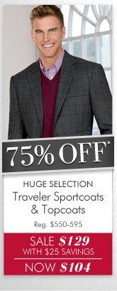 75% OFF* Traveler Sportcoats & Topcoats