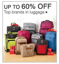 Up to 60% off top brands in luggage