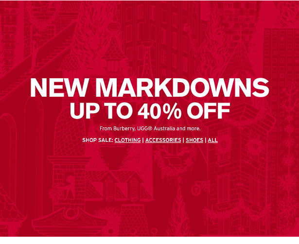 NEW MARKDOWNS. From Burberry, UGG Australia, The North Face and more.