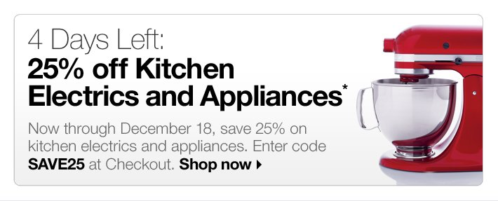 4 Days Left: 25% off Kitchen Electrics and Appliances