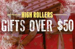 High Rollers: Gifts Over $50