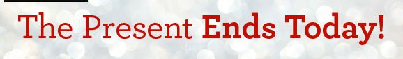The Present Ends Today!