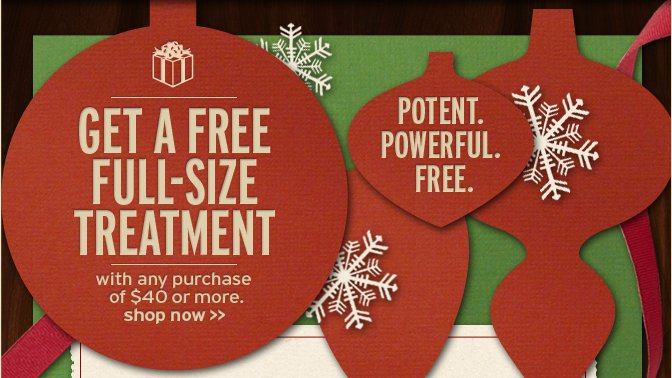 GET A FREE FULL SIZE TREATMENT with any purchase of 50 dollars or  more Thru 12 13 shjop now POTENT POWERFUL FREE