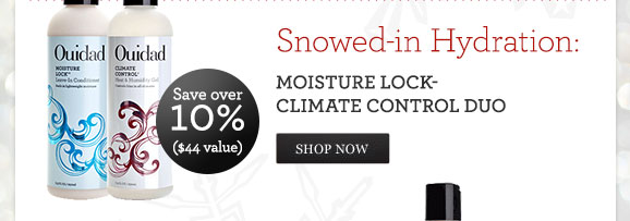 Snowed-in Hydration: Moisture Lock-Climate Control Duo - Save over 10% ($44 value) - SHOP NOW