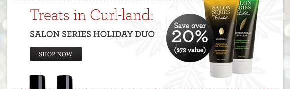 Treats in Curl-land: SALON SERIES HOLIDAY DUO - Save over 20% ($72 value) - SHOP NOW