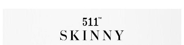 511™ Skinny