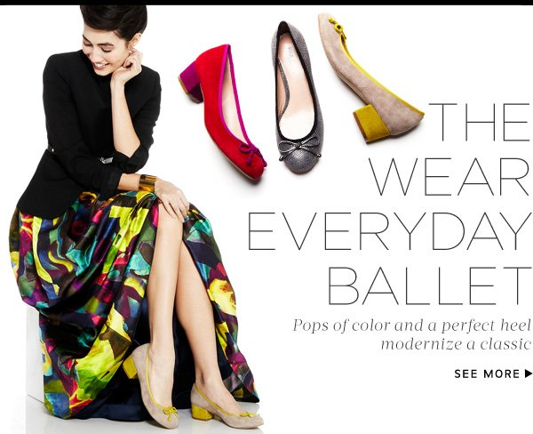 The Wear Everyday Ballet. Pops of color and a perfect heel modernize a classic.