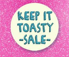 Keep it Toasty Sale!