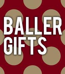 Baller Gifts