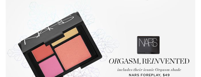 Orgasm, Reinvented. Includes their iconic Orgasm shade. NARS Foreplay, $49