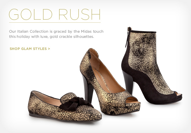 Gold Rush - Our Italian Collection is graced by the Midas touch this holiday with luxe, gold crackle silhouettes. Shop Glam Styles