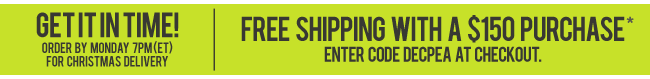 FREE SHIPPING on Purchases of $150 - Order by Monday 7pm ET for Christmas Delivery