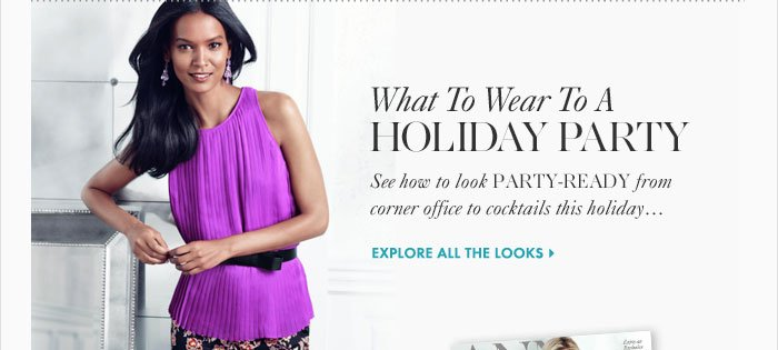 What To Wear To A HOLIDAY PARTY  See how to look  PARTY-READY from corner office to cocktails this holiday  Explore All The Looks