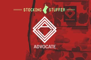 Stocking Stuffer: Advocate
