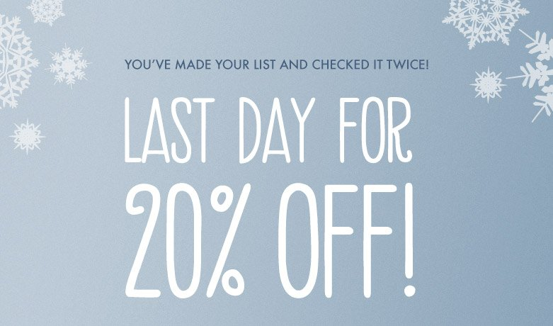 last chance for 20% off sitewide