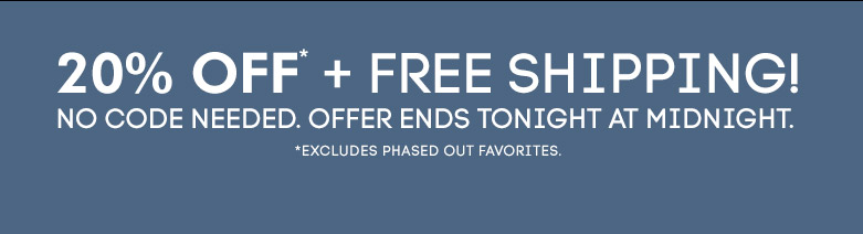 20% off + free shipping ends at midnight tonight