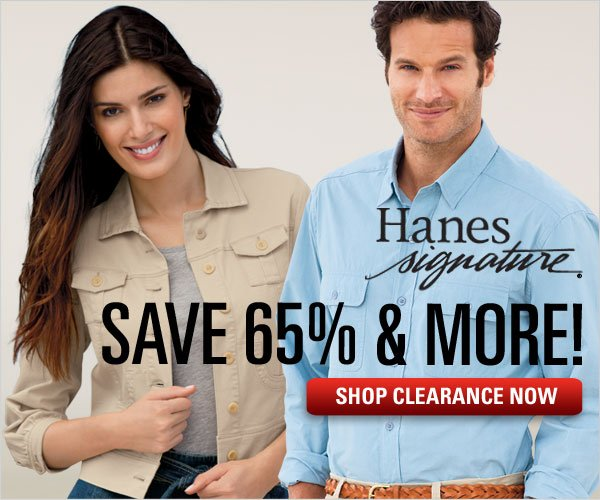 Hanes Signature Clothing 65% off or more